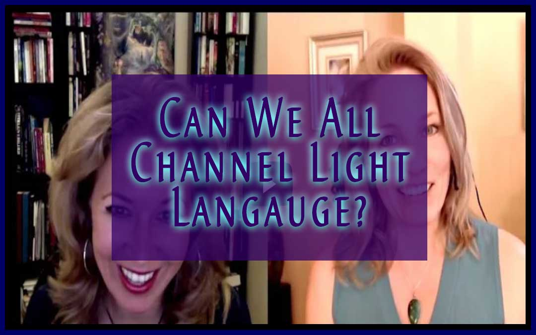 Can We All Channel Light Language by Jamye Price
