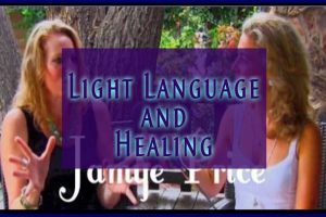 Light Language and How Life Supports Us with Jamye Price