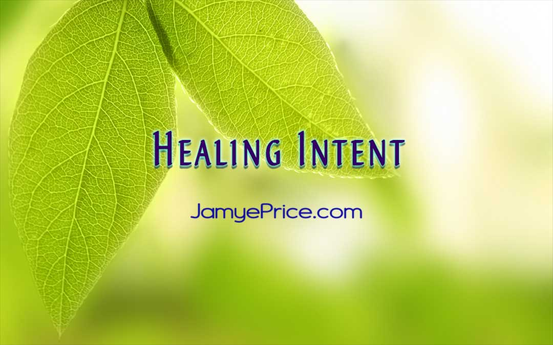 Healing Intent by Jamye Price