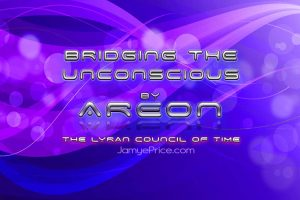 Bridging the Unconscious by Areon the Lyran Council of Time
