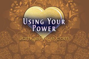 Using your True Power by Jamye Price