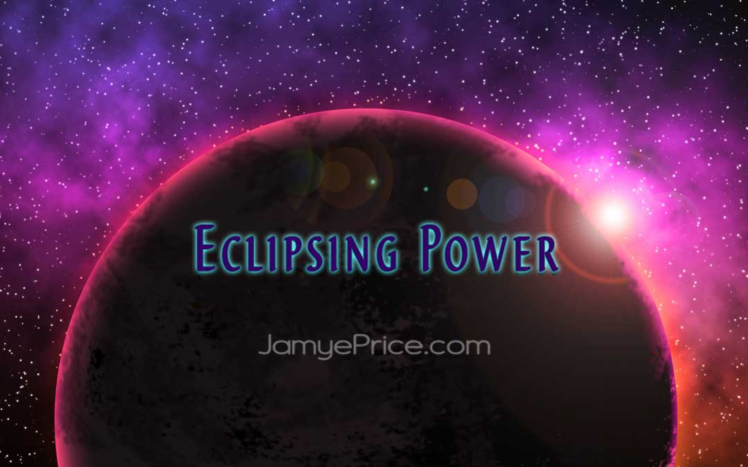 Eclipsing Power Article by Jamye Price