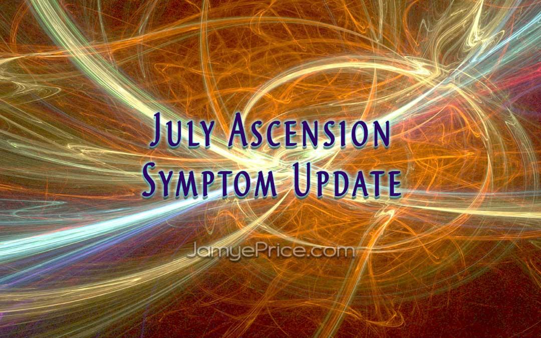 July Ascension Symptom Update by Jamye Price